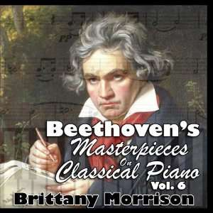 Masterpieces on Classical Piano Vol. 6 Brittany Morrison Music