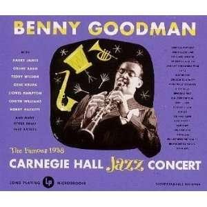 Live at Carnegie Hall 1938 Complete Benny Goodman Music