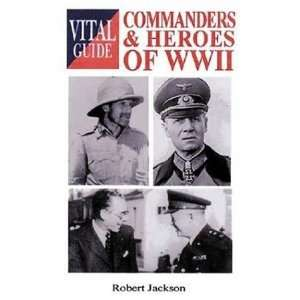 Commanders & Heroes of World War II Vital Guide (Vital Guides