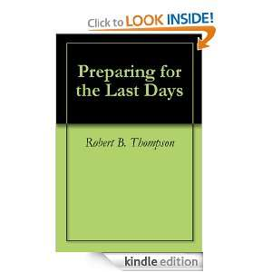 Preparing for the Last Days: Robert B. Thompson, Edward J. Reiter