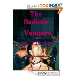 The Sadistic Vampire R. Harding  Kindle Store