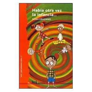 HABIA OTRA VEZ LA INFANCIA (Spanish Edition