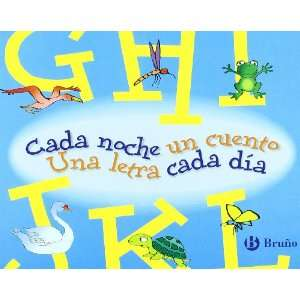 cuento, una letra cada dia / Every Night One Story, A Letter Every Day