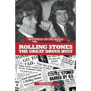 Butterfly on a Wheel The Great Rolling Stones Drugs Bust