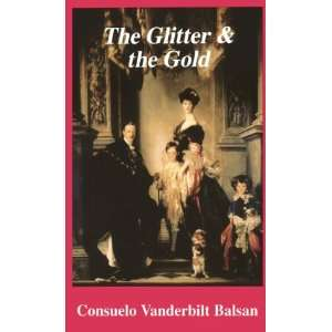 and the Gold (9780704100022): Consuelo Vanderbilt Balsan: Books