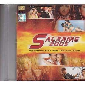 Salaame  2005 [ Smashing Hits for the Year 2005] Music