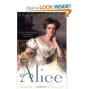Alice Princess Andrew of Greece (9780312302399) Hugo