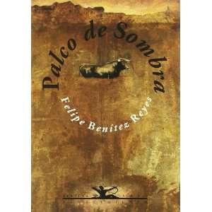 Palco de sombra Escritos taurinos, 1985 1991 (Coleccion Los Cuatros