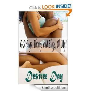 Strings, Thongs, Blogs, Oh My Desiree Day  Kindle