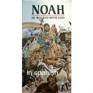 (Noah: He Walked With God) noe anduvo con dios  in spanish