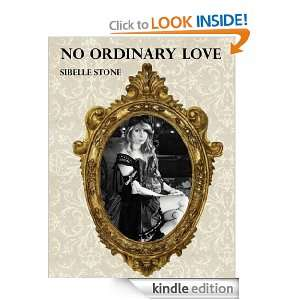 No Ordinary Love Sibelle Stone  Kindle Store