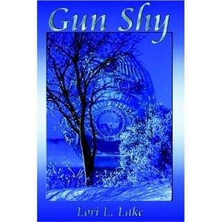 Gun Shy: Book I in the Gun Series by Lori L. Lake (Apr 30, 2006)