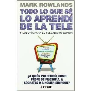 TODO LO QUE SE LO APRENDI DE LA TELE ROWLANDS MARK 9788441420144