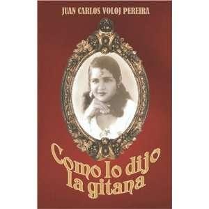 Como lo dijo la Gitana (Spanish Edition) (9789962623250