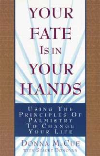 Your Fate Is in Your Hands by Donna McCue, Stacey Donovan   Reviews