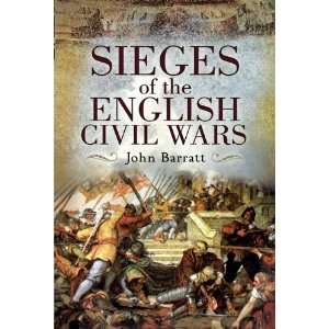 Sieges of the English Civil War: .co.uk: John Barratt: Books