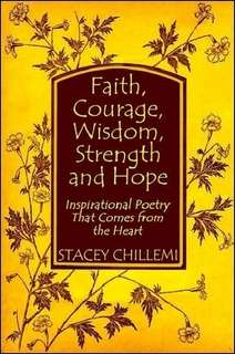 Faith, Courage, Wisdom, Strength and Hope: Inspirational Poetry