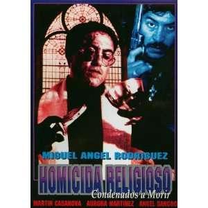 Homicida Religioso Miguel Angel Rodriguez, Martin