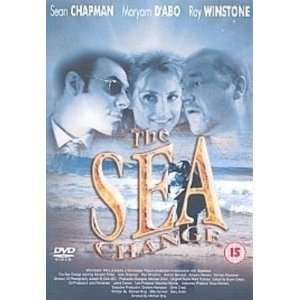 The Sea Change: Maryam dAbo, Sean Chapman, Ray Winstone