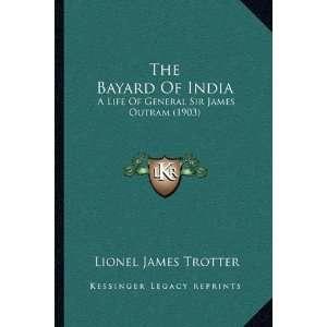 Sir James Outram (1903) (9781164918592): Lionel James Trotter: Books