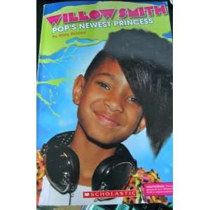 Willow Smith: Pops Newest Princess (9780545368872): Books