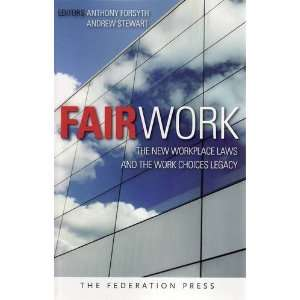 Fair Work: The New Workplace Laws and the Work Choices